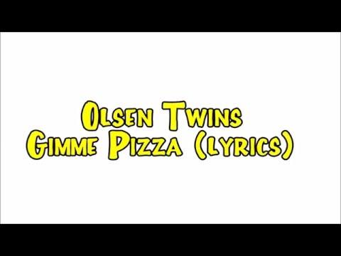 Mary-Kate and Ashley - Gimme Pizza (lyrics)