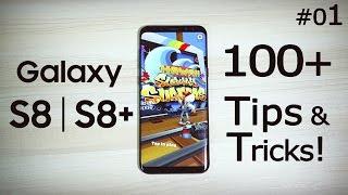 100+ HiddenTIPS & TRICKS, Hacks on GALAXY S8 & S8+ You Don