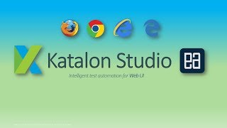 Record & playback, Data Driven and Cross browser testing with Katalon Studio for Web UI
