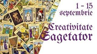 Sagetator    Tarotscop 1 - 15 septembrie 2018    Creativitate