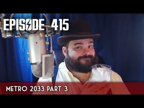 Scotch & Smoke Rings Episode 415 - Metro 2033 Part 3-B!