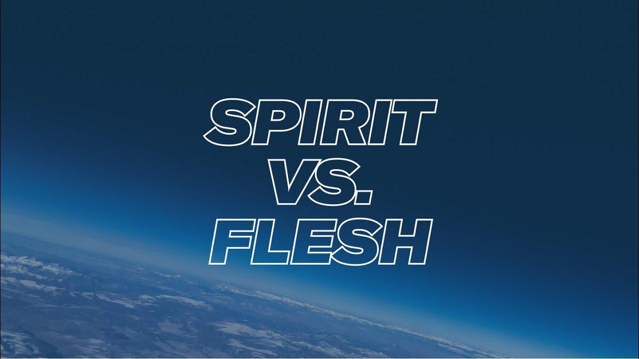 180 LIVE | Spirit vs. Flesh