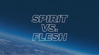 180 LIVE | Spirit vs. Flesh