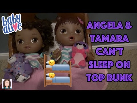 Baby Alives Angela And Tamara Can't Sleep On The Top Bunk!