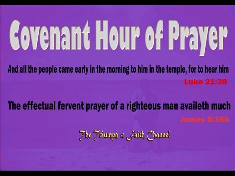 Covenant Hour of Prayer  FEB 17, 2017 Live STREAM