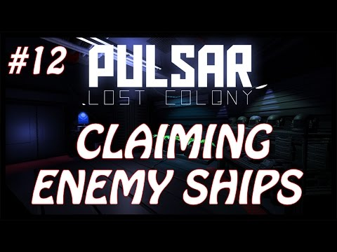 Pulsar: Lost Colony | #12 | Claiming Enemy Ships