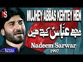 Download Nadeem Sarwar - Mujhe Abbas Kehtey Hain 1997 MP3 song and Music Video