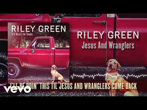 Riley Green - Jesus And Wranglers (Lyric Video)