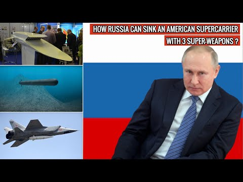 PRESIDENT PUTIN's RUSSIA HAS 3 WEAPONS THAT CAN SINK AMERICAN NIMITZ OR FORD CLASS SUPERCARRIERS !