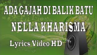 Download lagu ADA GAJAH DI BALIK BATU - NELLA KHARISMA Video Lyrics
