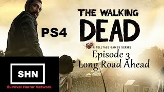The Walking Dead PS4 Season 1 Episode 3: Long Road Ahead  let's play Longplay No Commentary