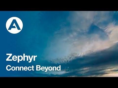 Zephyr: Connect Beyond