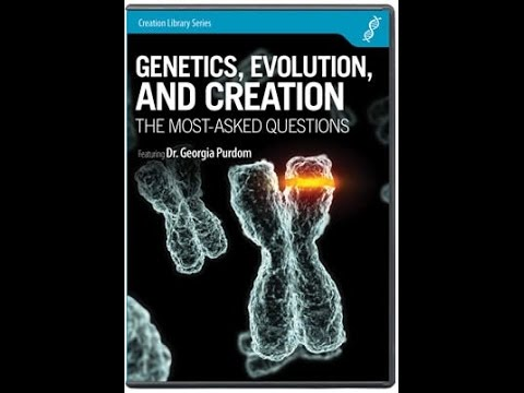 Genetics, Evolution, and Creation: Most Asked Questions - Dr. Georgia Purdom