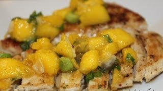 Grilled Chicken With Mango Salsa - Cooked By Julie - Episode 27