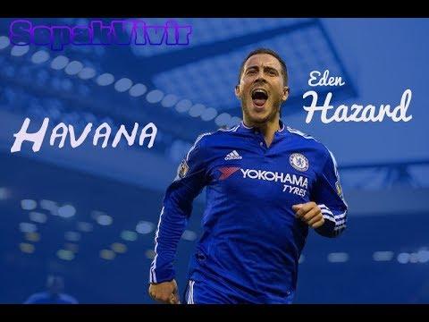 Eden Hazard ► Havana ● Superb Skills & Goals ● 16/17|| HD