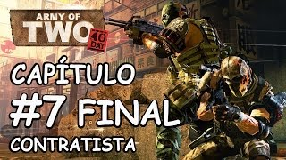 ARMY OF TWO: 40TH DAY / CAPÍTULO FINAL / LA VENGANZA / CONTRATISTA (CONTRACTOR) / NO DEATHS