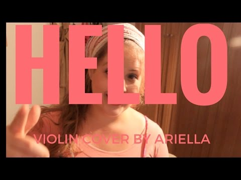 Hello | Adele | Violin Cover (Orchestral Arrangement) | Cover by Ariella