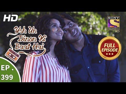 Yeh Un Dinon Ki Baat Hai - Ep 399 - Full Episode - 2nd April, 2019