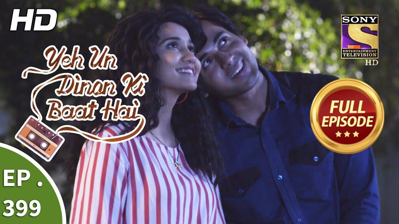 Download Yeh Un Dinon Ki Baat Hai - Ep 399 - Full Episode - 2nd April, 2019