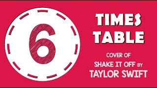 6 Times Table Song (Cover of Shake It Off by Taylor Swift!)