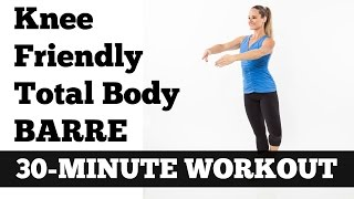 30Minute 'Knee Friendly' Total Body Barre Workout