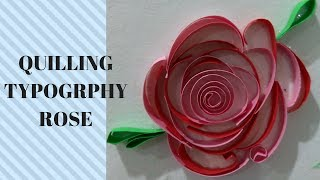How to make a quilling rose | typography tutorial