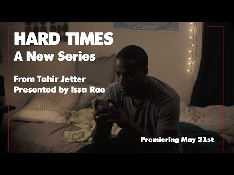 HARD TIMES | A new series [Premieres Wed, May 21st]