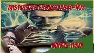 O misterioso Projeto arco íris de Nikola tesla!!!