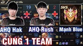 Khi AHQ Rush + AHQ Hak Quẩy Cùng Team Mạnh Blue Ngay Trên Live Stream Cực Gắt