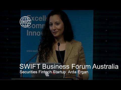 SWIFT Business Forum Australia - Securities Fintech Startup: Arda Ergan