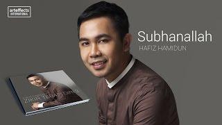 Hafiz Hamidun - Subhanallah (Audio)