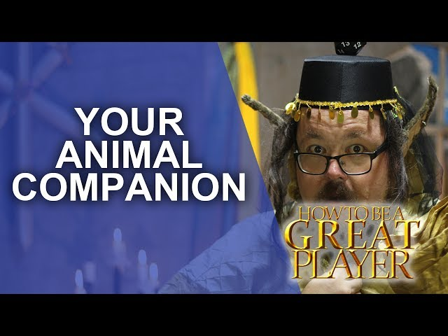 Great Role Player - Using animal companions to make your rpg character better - GM Tips