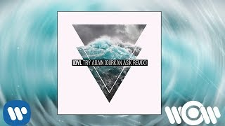 Idyl - Try Again (Gurkan Asik Remix) | Official Audio