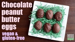 Chocolate Peanut Butter Eggs (vegan & Gluten-free) Something Vegan