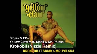 Yellow Claw feat. Sjaak & Mr. Polska - Krokobil (Nizzle Remix)