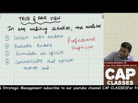 AUDIT AND ASSURANCE | TRUE AND FAIR VIEW | CAP CLASSES