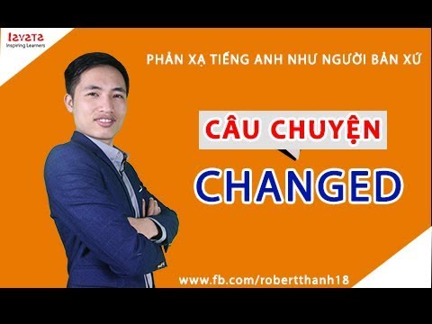 Tự học Effortless English bài Changed