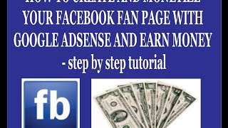 HOW TO CREATE AND MONETIZE YOUR FACEBOOK FAN PAGE WITH GOOGLE ADSENSE - step by step tutorial
