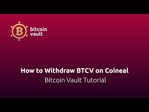 How To Withdraw BTCV On Coineal - Bitcoin Vault Tutorial