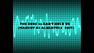 The code vs can't hold us (mashup dj albeatmix edit)