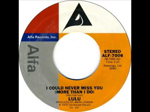 Lulu.     I could never miss you more than i do.  1979