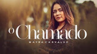 Mayra Carvalho - O Chamado(Clipe Oficial)HD