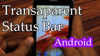 How To Make Android Phone Status Bar Transparent