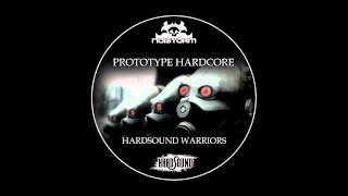 Prototype Hardcore - Hardsound Warriors