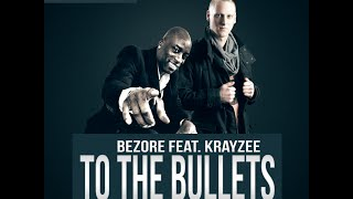 Bezore feat Krayzee To the bullets  Video