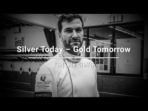 Silver Today – Gold Tomorrow (feat. Benjamin Steffen/Fabian Kauter/Swiss Fencing)