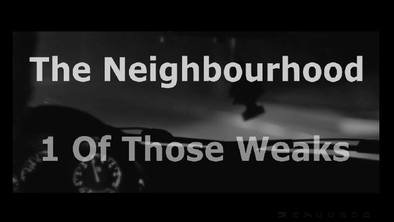 The neighbourhood 1 of those weaks subtitualada al espaaol youtube the neighbourhood 1 of those weaks subtitualada al espaaol kristyandbryce Images