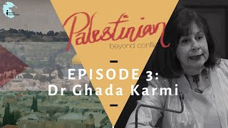 """Ep 3: Featuring Dr Ghada Karmi - """"Palestinian: Beyond Conflict"""""""