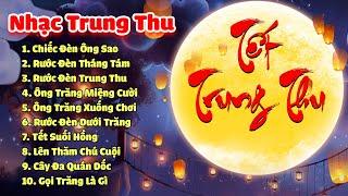LK Nhạc Trung Thu 2021 Remix KHÔNG QUẢNG CÁO Nghe Cả Ngày 24/7 - Chiếc Đèn Ông Sao