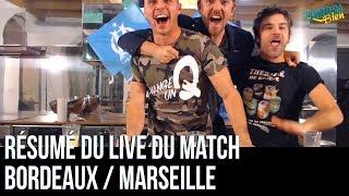 Résumé du match Bordeaux / Marseille